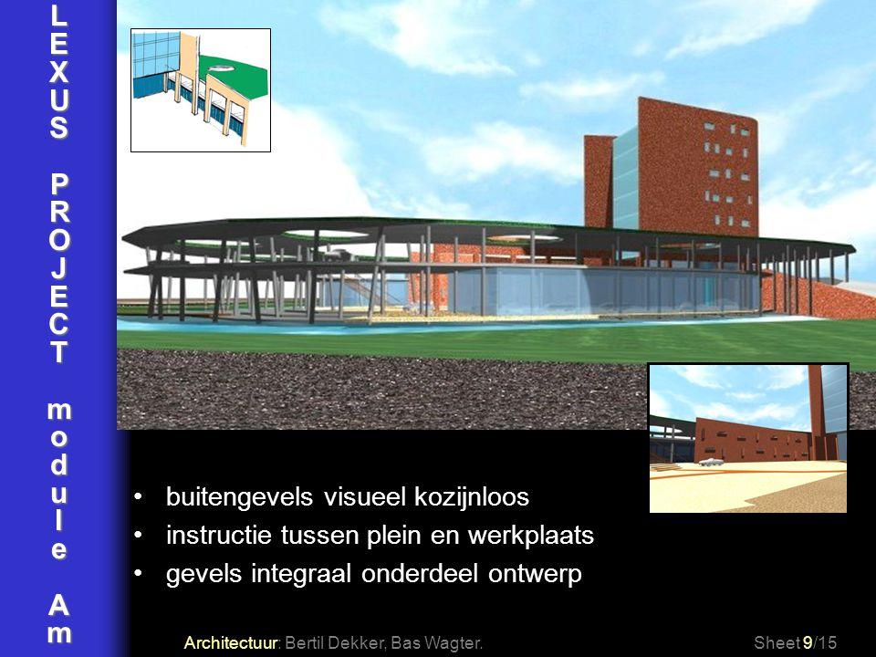 LEXUSPROJECTmoduleAm Architectuur: Bertil Dekker, Bas Wagter.Sheet 9/15 buitengevels visueel kozijnloos instructie tussen plein en werkplaats gevels i