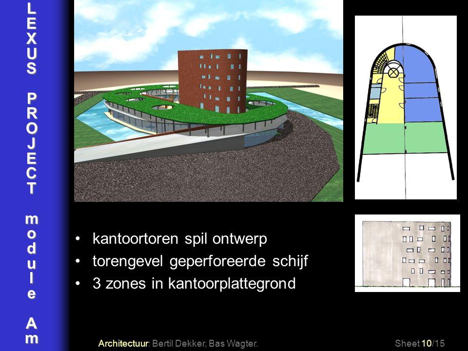 LEXUSPROJECTmoduleAm Architectuur: Bertil Dekker, Bas Wagter.Sheet 10/15 kantoortoren spil ontwerp torengevel geperforeerde schijf 3 zones in kantoorp