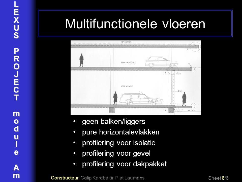 LEXUSPROJECTmoduleAm Multifunctionele vloeren Sheet 6/6 Constructeur: Galip Karabekir, Piet Laumans. geen balken/liggers pure horizontalevlakken profi