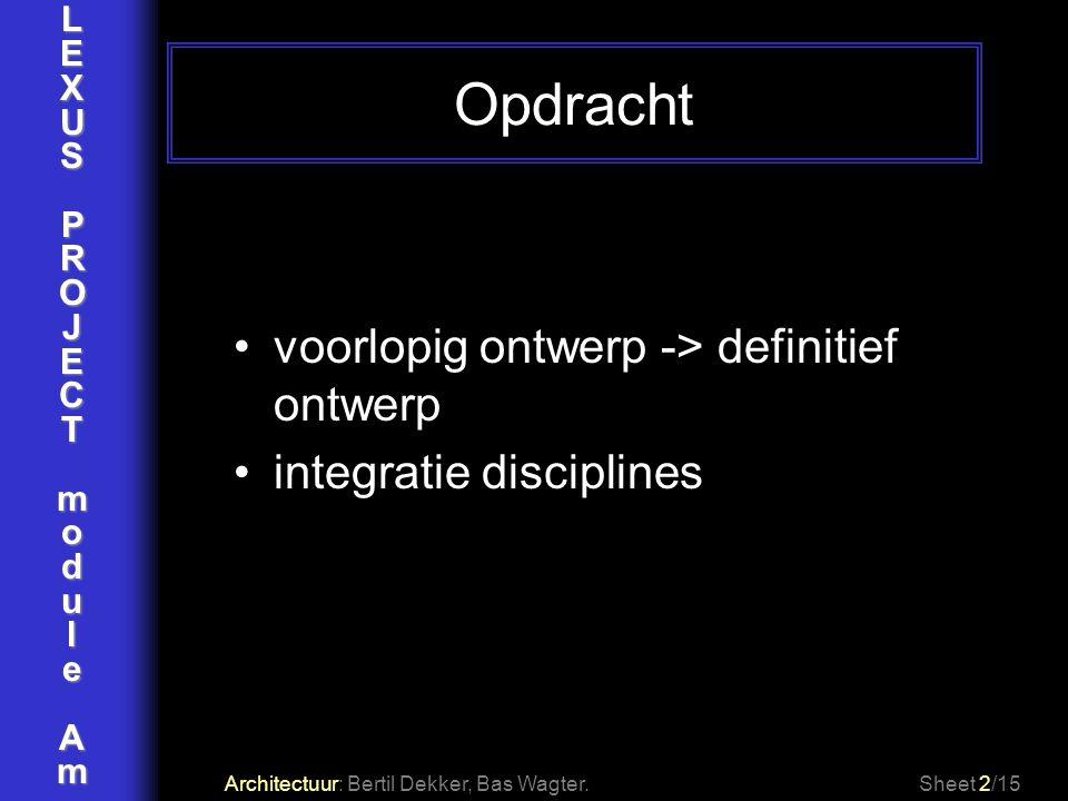 LEXUSPROJECTmoduleAm Architectuur: Bertil Dekker, Bas Wagter.Sheet 13/15