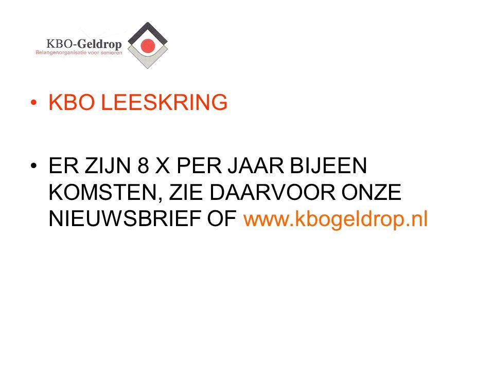 KBO LEESKRING ER ZIJN 8 X PER JAAR BIJEEN KOMSTEN, ZIE DAARVOOR ONZE NIEUWSBRIEF OF www.kbogeldrop.nl