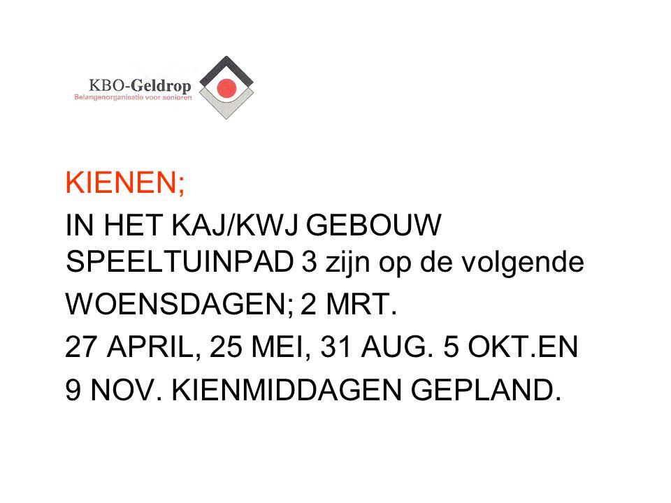 KIENEN; IN HET KAJ/KWJ GEBOUW SPEELTUINPAD 3 zijn op de volgende WOENSDAGEN; 2 MRT.