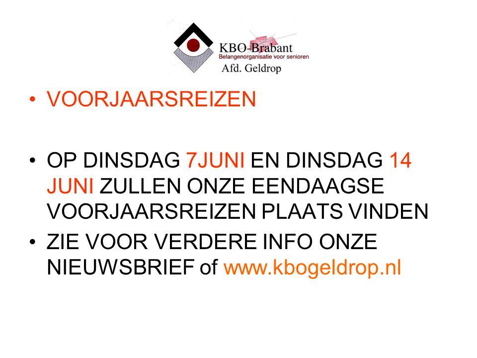 VOORJAARSREIZEN OP DINSDAG 7JUNI EN DINSDAG 14 JUNI ZULLEN ONZE EENDAAGSE VOORJAARSREIZEN PLAATS VINDEN ZIE VOOR VERDERE INFO ONZE NIEUWSBRIEF of www.kbogeldrop.nl
