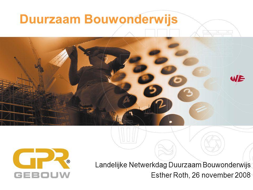 Duurzaam Bouwonderwijs Landelijke Netwerkdag Duurzaam Bouwonderwijs Esther Roth, 26 november 2008