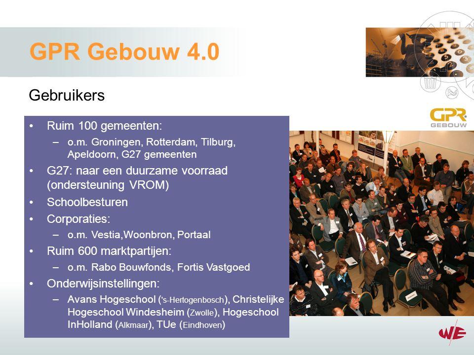 GPR Gebouw 4.0 Gebruikers Ruim 100 gemeenten: –o.m.