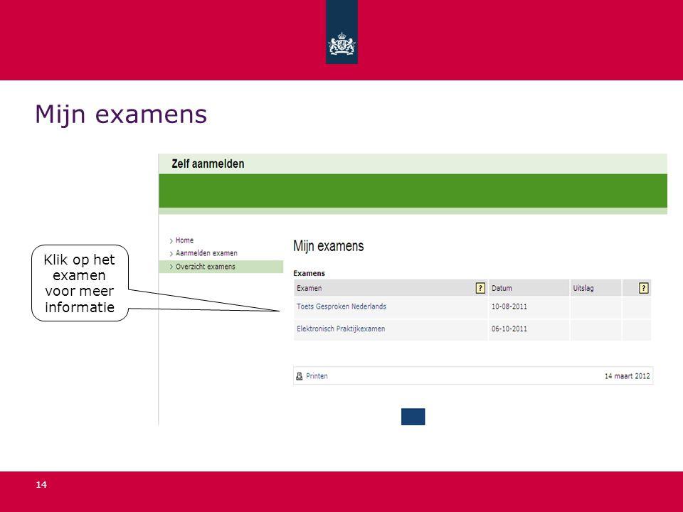 14 Mijn examens Klik op het examen voor meer informatie