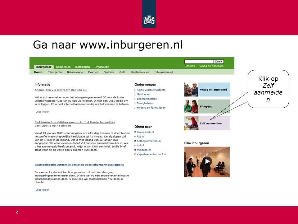2 Ga naar www.inburgeren.nl Klik op Zelf aanmelde n
