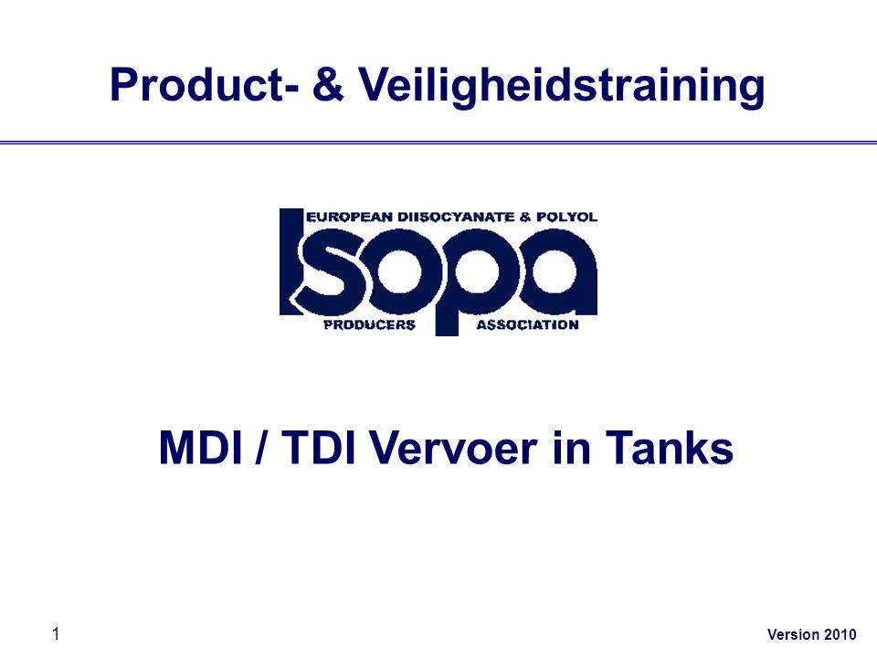 Version 2010 1 Product- & Veiligheidstraining MDI / TDI Vervoer in Tanks Version 2010