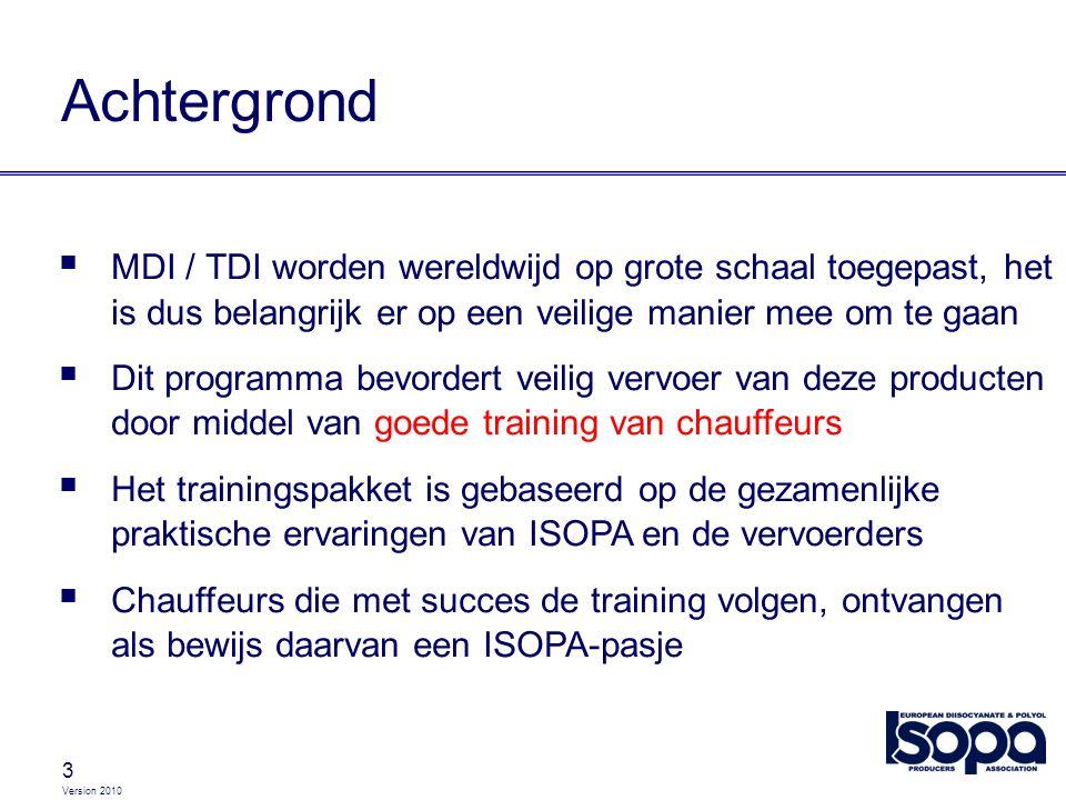 Version 2010 3 Achtergrond  MDI / TDI worden wereldwijd op grote schaal toegepast, het is dus belangrijk er op een veilige manier mee om te gaan  Di