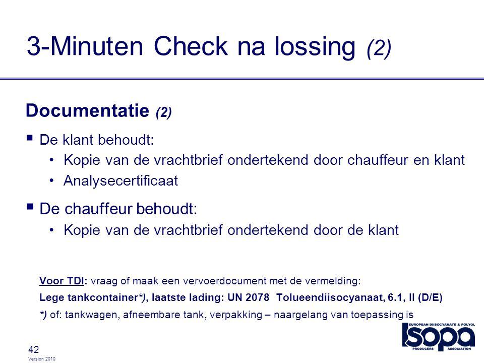Version 2010 42 Documentatie (2)  De klant behoudt: Kopie van de vrachtbrief ondertekend door chauffeur en klant Analysecertificaat  De chauffeur be
