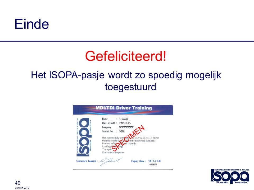 Version 2010 49 Einde Gefeliciteerd! Het ISOPA-pasje wordt zo spoedig mogelijk toegestuurd SPECIMEN