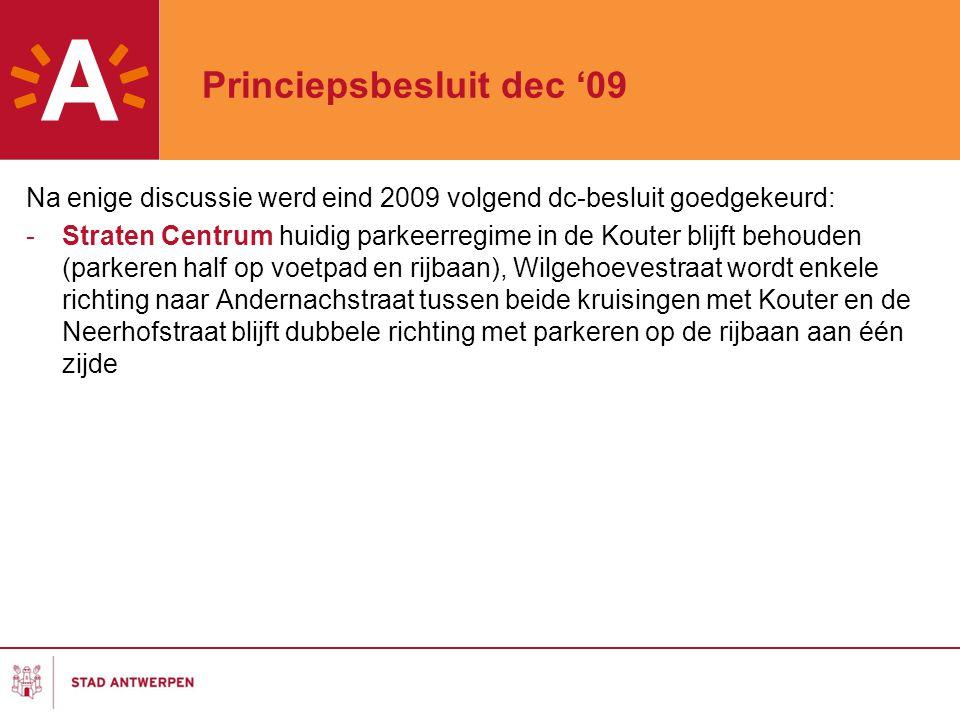 Princiepsbesluit dec '09 Na enige discussie werd eind 2009 volgend dc-besluit goedgekeurd: -Straten Centrum huidig parkeerregime in de Kouter blijft b