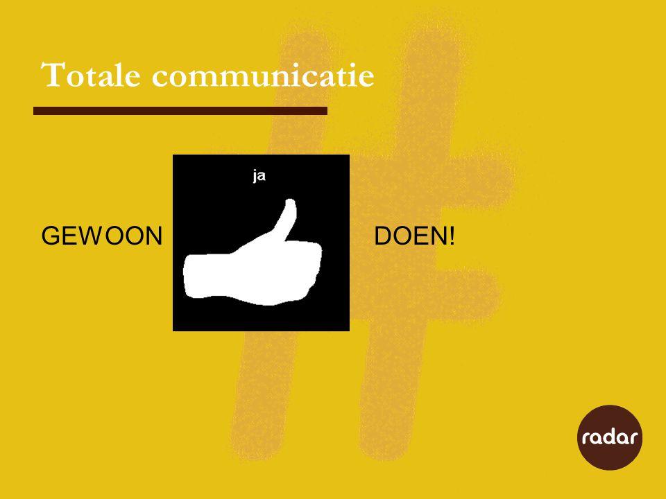 Totale communicatie GEWOONDOEN!