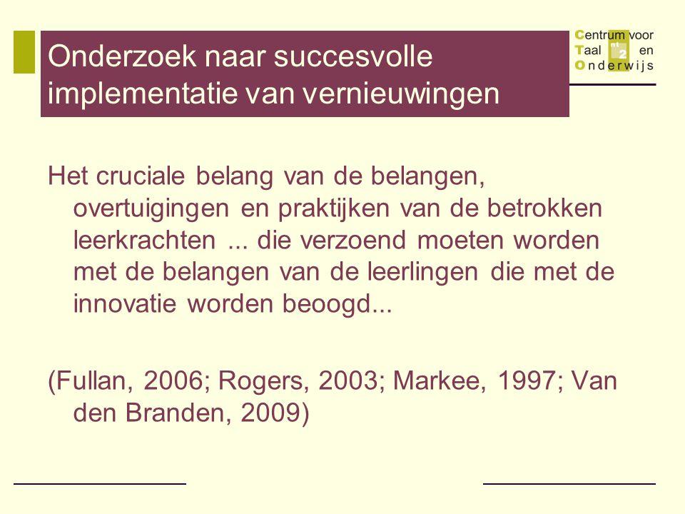 Onderzoek naar succesvolle implementatie van vernieuwingen Het cruciale belang van de belangen, overtuigingen en praktijken van de betrokken leerkrachten...