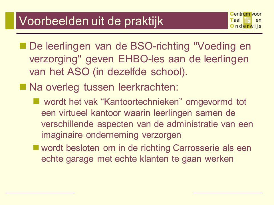 Voorbeelden uit de praktijk De leerlingen van de BSO-richting Voeding en verzorging geven EHBO-les aan de leerlingen van het ASO (in dezelfde school).