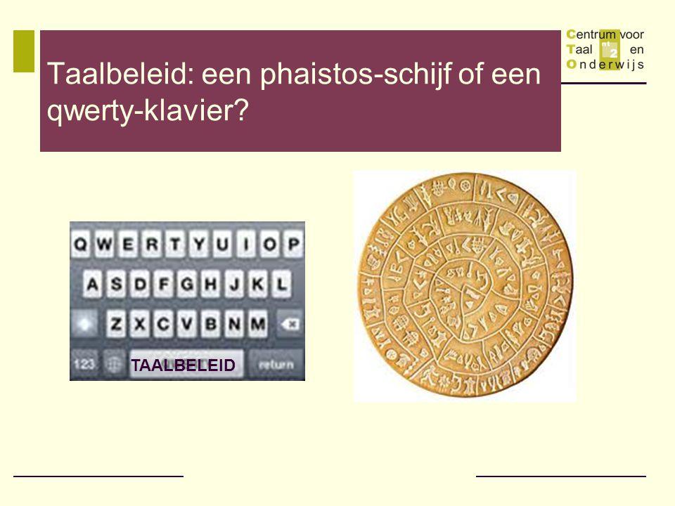 Taalbeleid: een phaistos-schijf of een qwerty-klavier? TAALBELEID