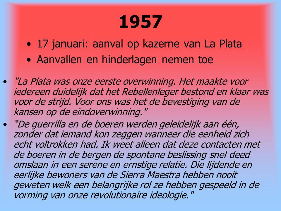 1957 17 januari: aanval op kazerne van La Plata Aanvallen en hinderlagen nemen toe