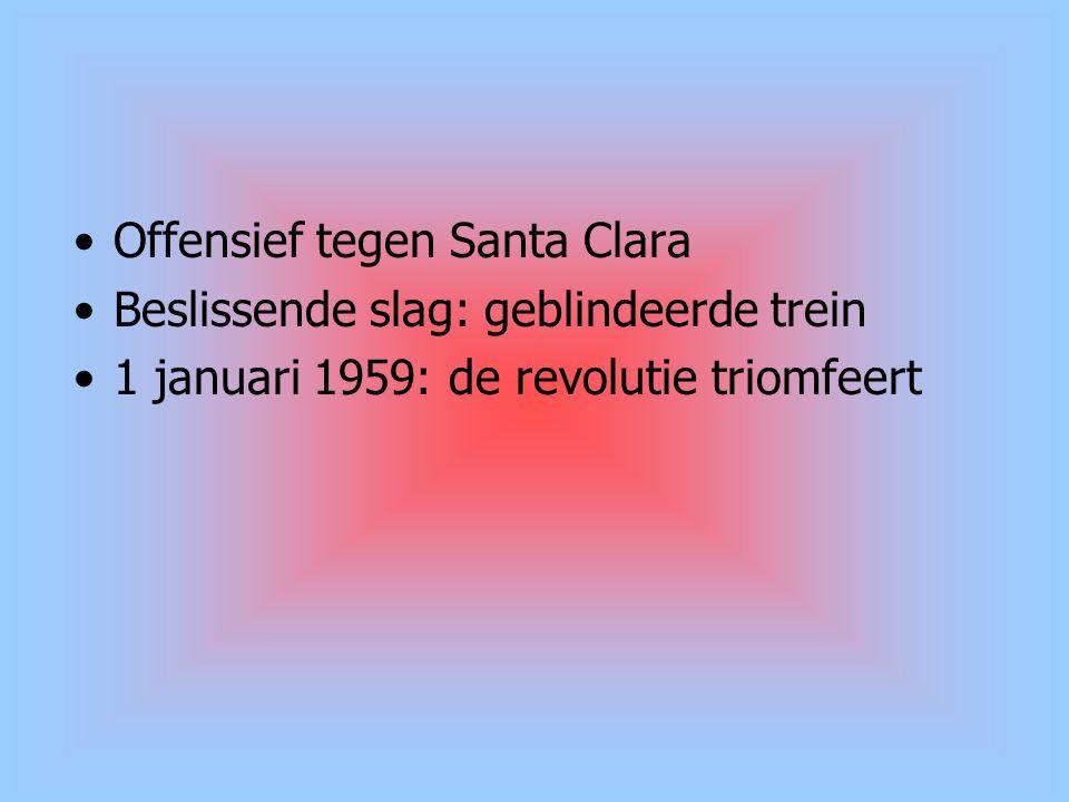 Offensief tegen Santa Clara Beslissende slag: geblindeerde trein 1 januari 1959: de revolutie triomfeert