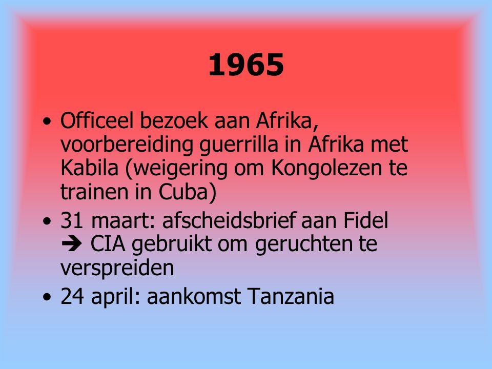 1965 Officeel bezoek aan Afrika, voorbereiding guerrilla in Afrika met Kabila (weigering om Kongolezen te trainen in Cuba) 31 maart: afscheidsbrief aa