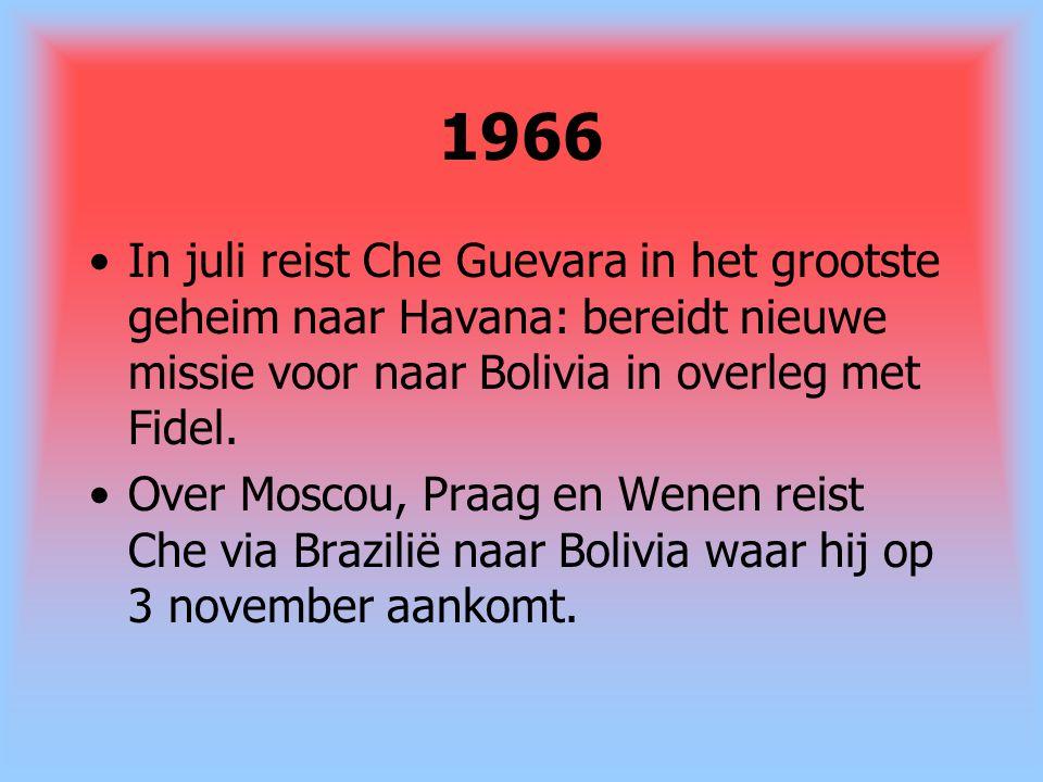 1966 In juli reist Che Guevara in het grootste geheim naar Havana: bereidt nieuwe missie voor naar Bolivia in overleg met Fidel. Over Moscou, Praag en