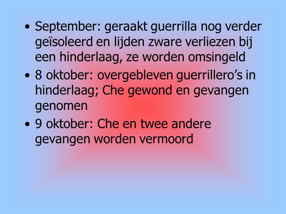 September: geraakt guerrilla nog verder geïsoleerd en lijden zware verliezen bij een hinderlaag, ze worden omsingeld 8 oktober: overgebleven guerrille