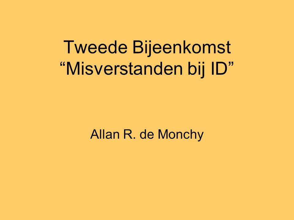 """Tweede Bijeenkomst """"Misverstanden bij ID"""" Allan R. de Monchy"""