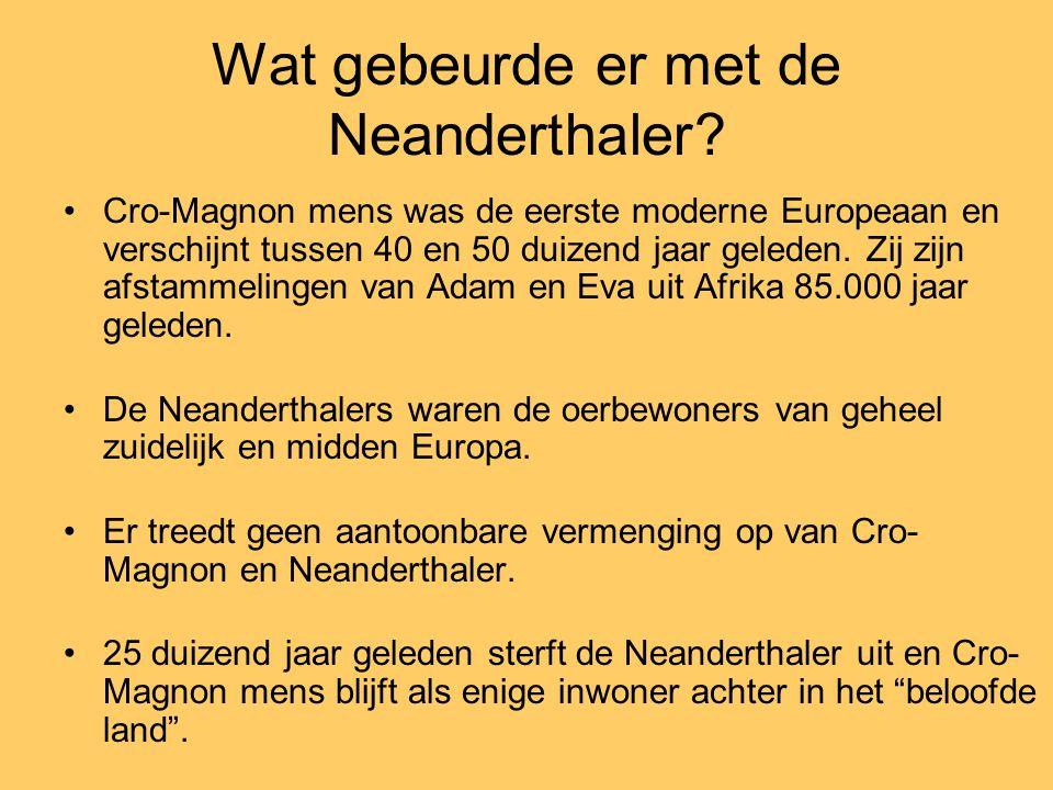 Cro-Magnon mens was de eerste moderne Europeaan en verschijnt tussen 40 en 50 duizend jaar geleden. Zij zijn afstammelingen van Adam en Eva uit Afrika