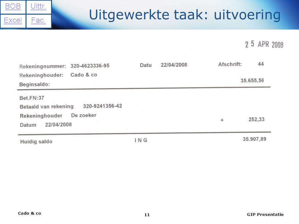Cado & co GIP Presentatie 11 Uitgewerkte taak: uitvoering BOB Excel Uittr. Fac.