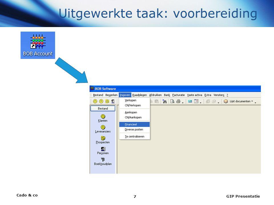 Cado & co GIP Presentatie 8 Uitgewerkte taak: uitvoering BOB Excel Uittr. Fac.
