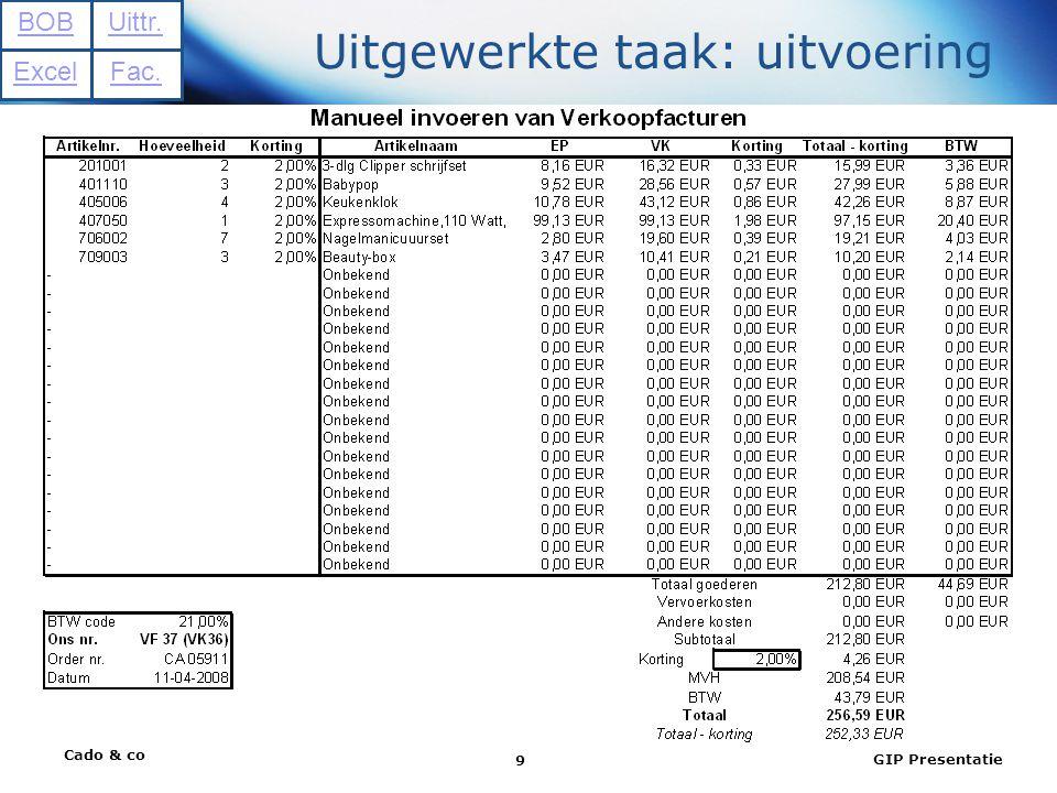 Cado & co GIP Presentatie 10 Uitgewerkte taak: uitvoering BOB Excel Uittr. Fac.