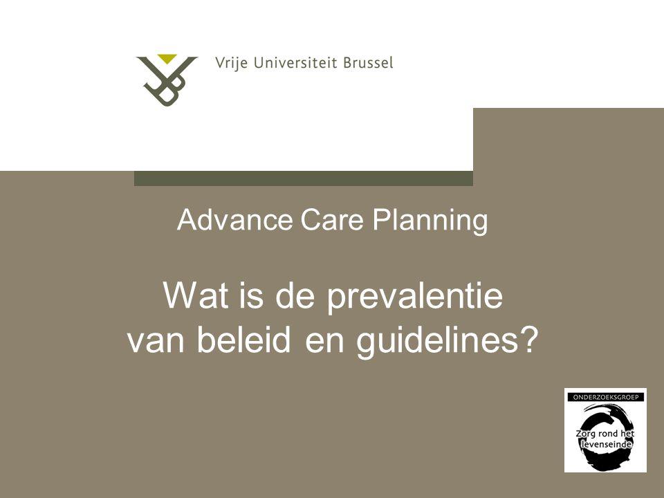 Advance Care Planning Wat is de prevalentie van beleid en guidelines?