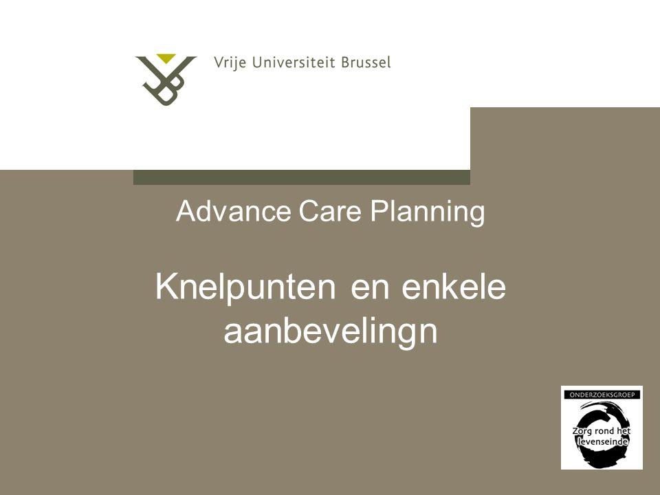 Advance Care Planning Knelpunten en enkele aanbevelingn