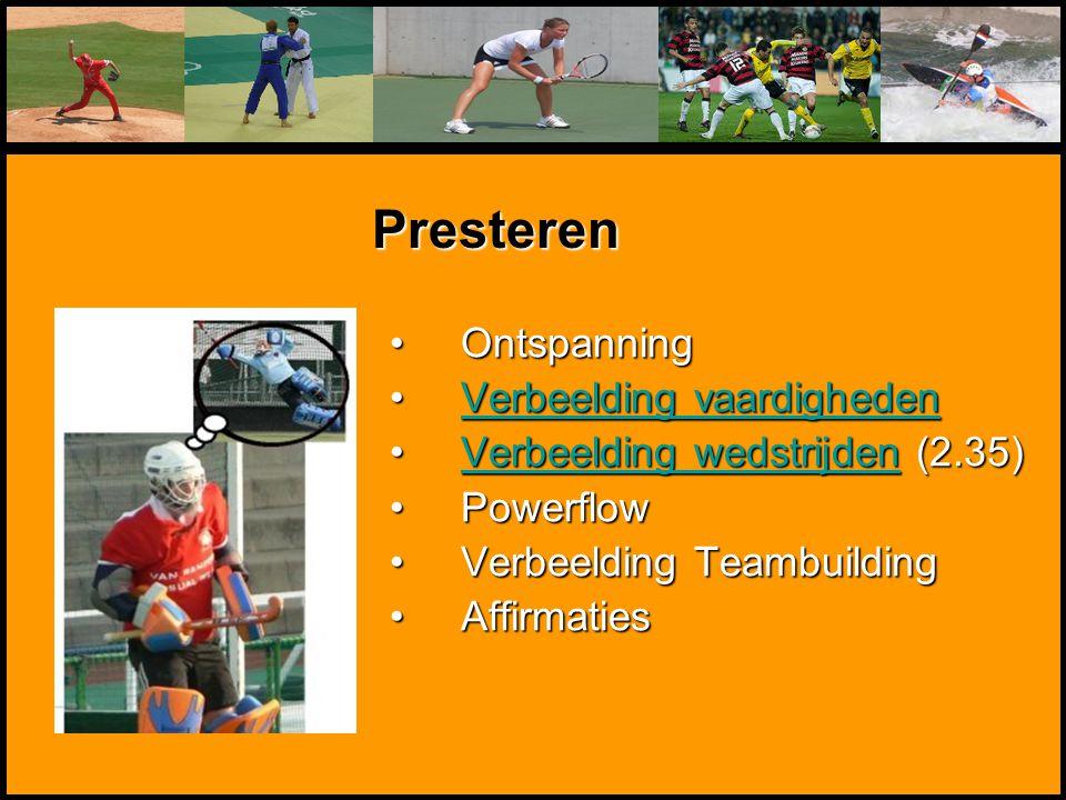 Mentale Sportbegeleiding OntspanningOntspanning Verbeelding vaardighedenVerbeelding vaardighedenVerbeelding vaardighedenVerbeelding vaardigheden Verbe