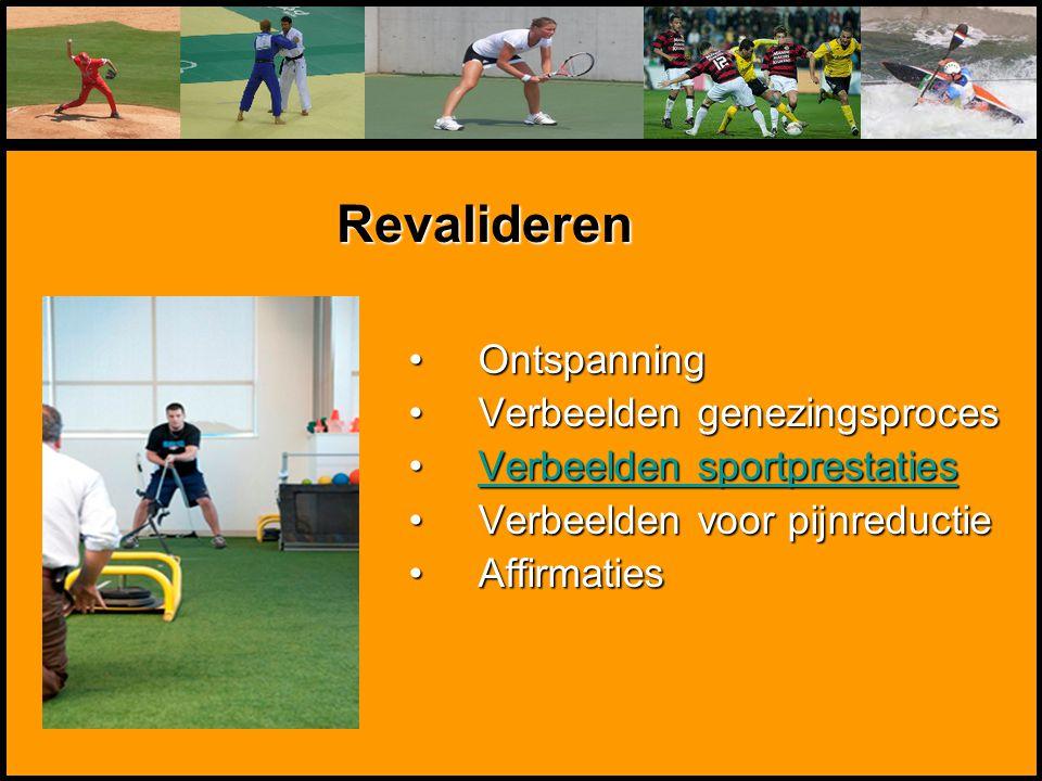 Mentale Sportbegeleiding OntspanningOntspanning Verbeelden genezingsprocesVerbeelden genezingsproces Verbeelden sportprestatiesVerbeelden sportprestat