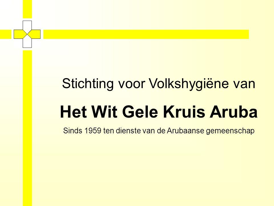 Stichting voor Volkshygiëne van Het Wit Gele Kruis Aruba Sinds 1959 ten dienste van de Arubaanse gemeenschap