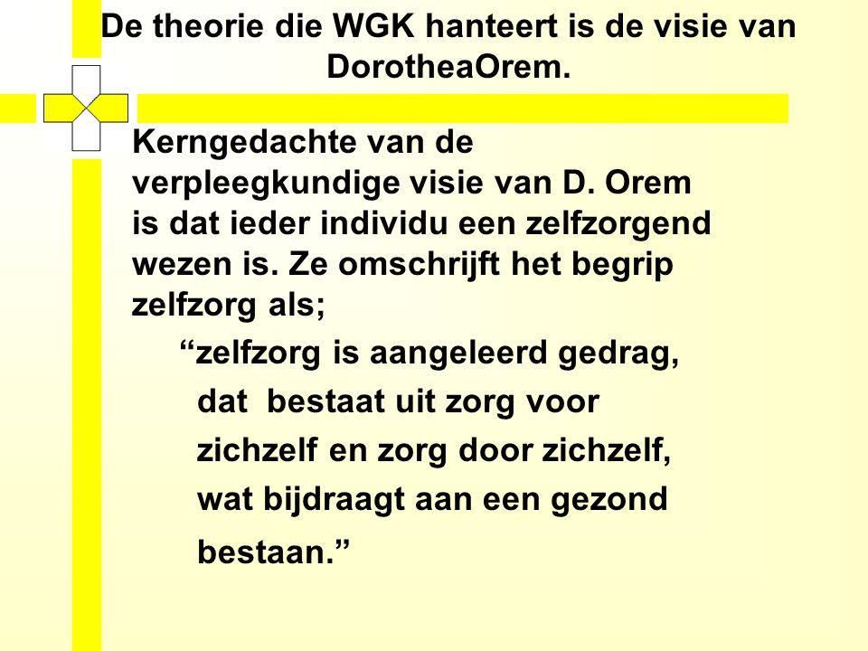 De theorie die WGK hanteert is de visie van DorotheaOrem.