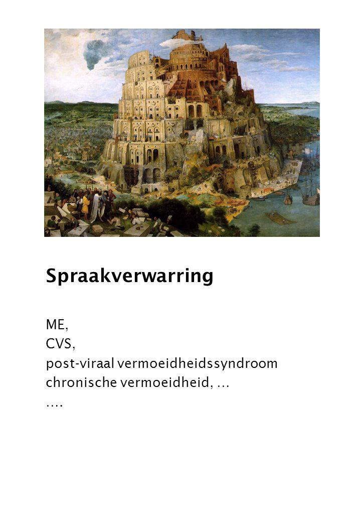 Spraakverwarring ME, CVS, post-viraal vermoeidheidssyndroom chronische vermoeidheid, … ….