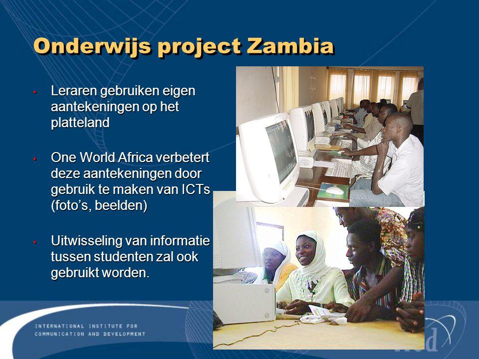 Onderwijs project Zambia Leraren gebruiken eigen aantekeningen op het platteland Leraren gebruiken eigen aantekeningen op het platteland One World Africa verbetert deze aantekeningen door gebruik te maken van ICTs (foto's, beelden) One World Africa verbetert deze aantekeningen door gebruik te maken van ICTs (foto's, beelden) Uitwisseling van informatie tussen studenten zal ook gebruikt worden.
