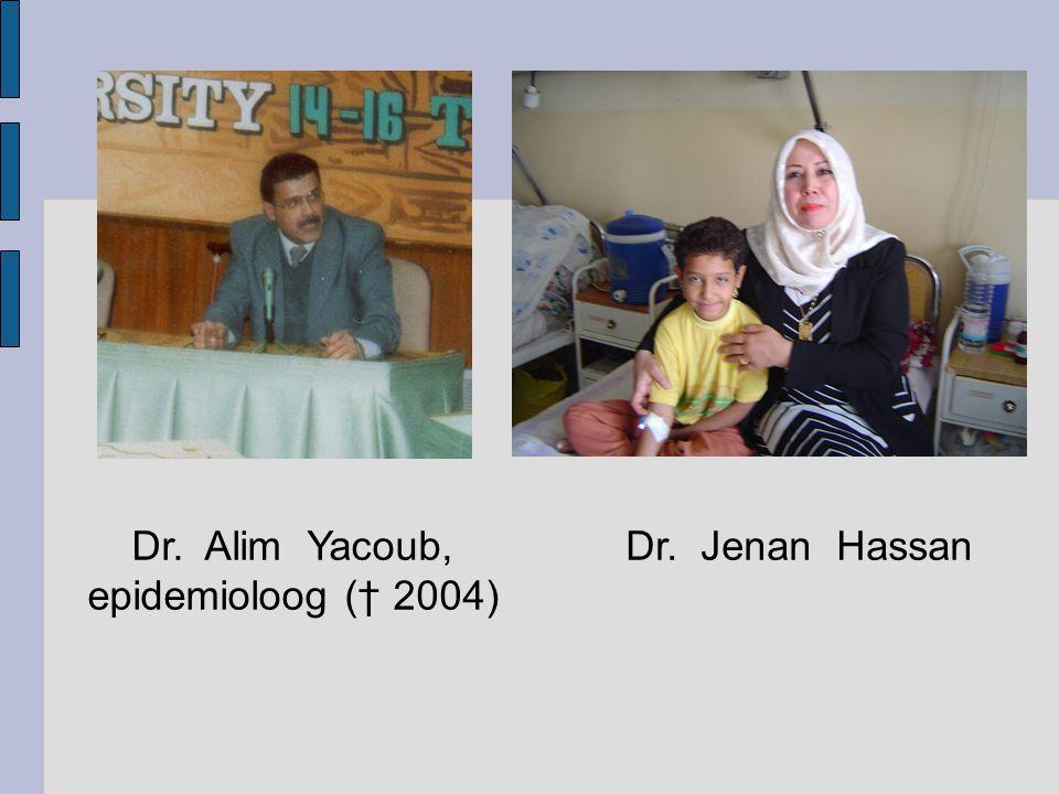 Dr. Alim Yacoub, epidemioloog († 2004) Dr. Jenan Hassan