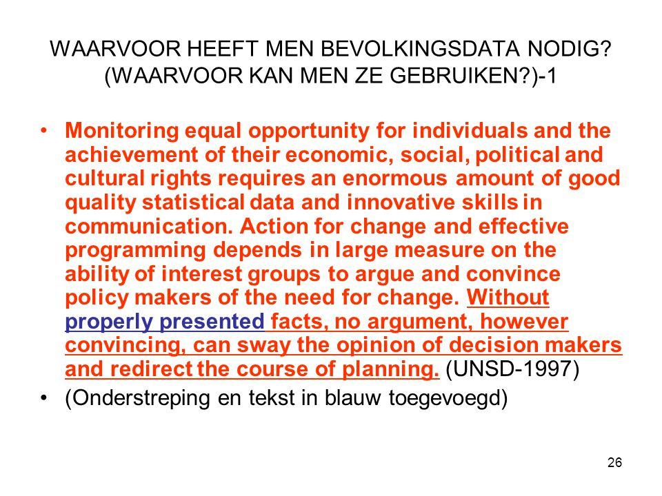 26 WAARVOOR HEEFT MEN BEVOLKINGSDATA NODIG? (WAARVOOR KAN MEN ZE GEBRUIKEN?)-1 Monitoring equal opportunity for individuals and the achievement of the