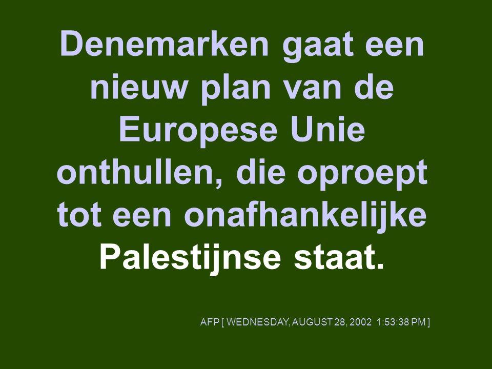 Denemarken gaat een nieuw plan van de Europese Unie onthullen, die oproept tot een onafhankelijke Palestijnse staat.