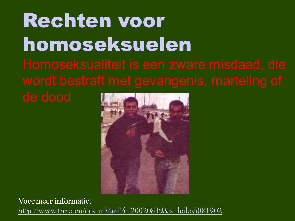 Voor meer informatie: http://www.tnr.com/doc.mhtml i=20020819&s=halevi081902 http://www.tnr.com/doc.mhtml i=20020819&s=halevi081902 Rechten voor homoseksuelen Homoseksualiteit is een zware misdaad, die wordt bestraft met gevangenis, marteling of de dood