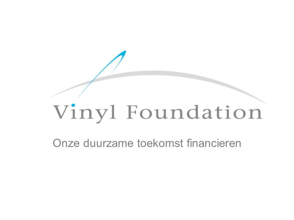 Structuur Vinyl Foundation: De Vinyl Foundation Raad omvat een bedrijfs- vertegenwoordiger van verschillende sectorgroepen van de EuPC Het geld zal rechtstreeks aan overeengekomen Vinyl 2010- projecten en sectorgroepen worden uitgedeeld, op basis van het door Vinyl 2010 goedgekeurde budget Smoort het probleem van klaplopers in de kiem en verspreidt de boodschap verder Publicatie van een positieve lijst van bijdragers Bijdragers mogen hun label van Vinyl 2010-partner in de marketing van hun producten gebruiken