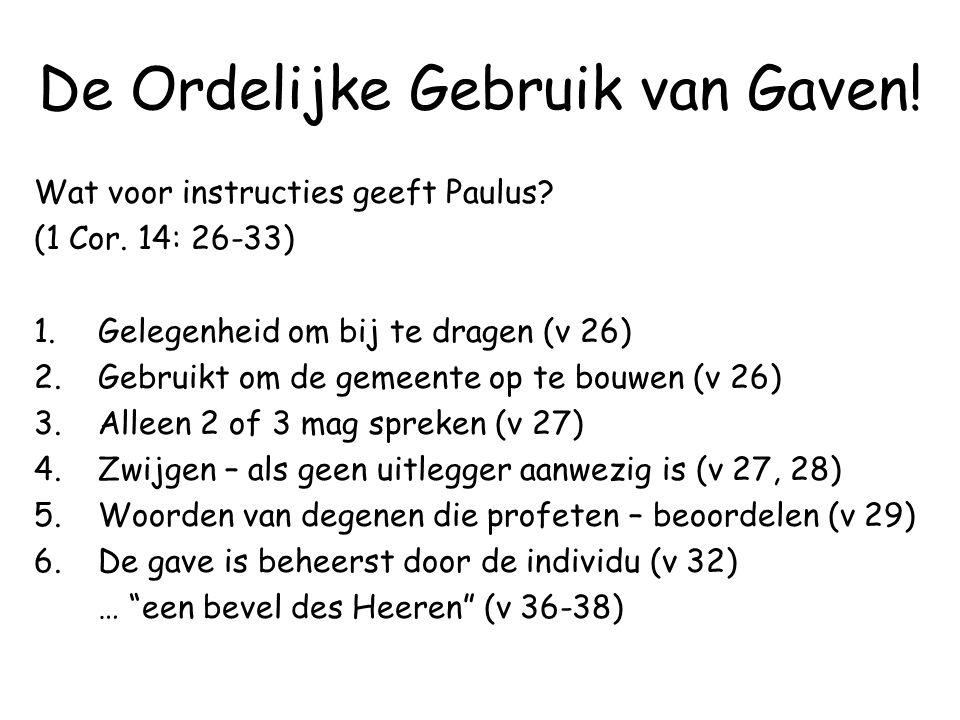 De Ordelijke Gebruik van Gaven. Wat voor instructies geeft Paulus.