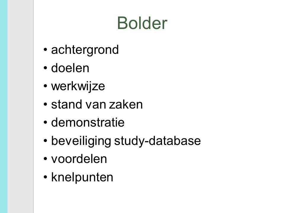 Bolder achtergrond doelen werkwijze stand van zaken demonstratie beveiliging study-database voordelen knelpunten