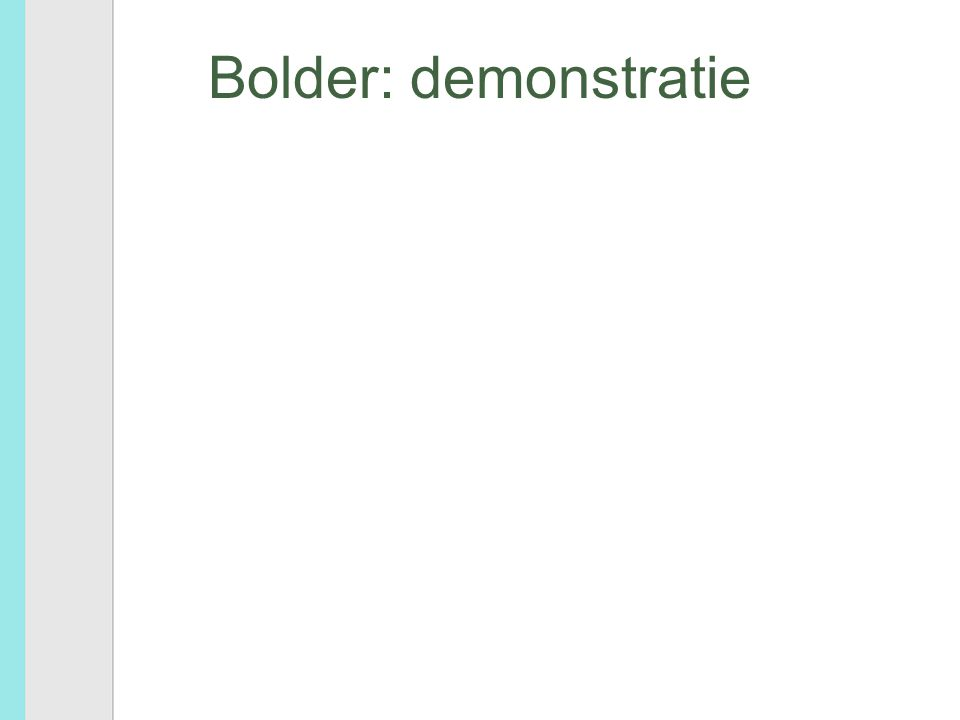 Bolder: demonstratie