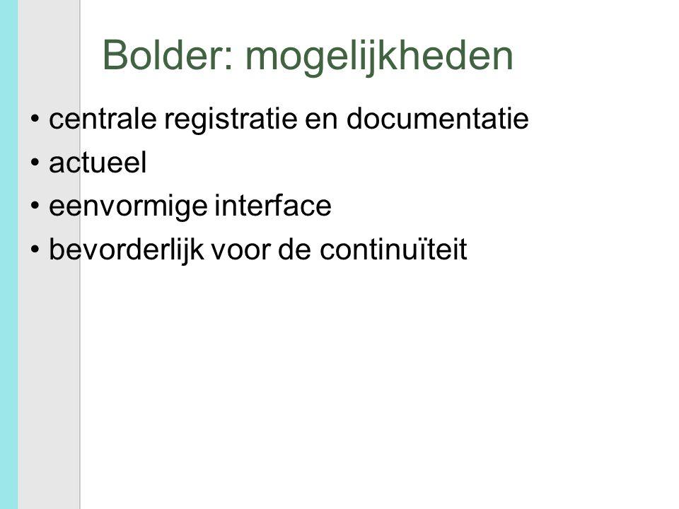 Bolder: mogelijkheden centrale registratie en documentatie actueel eenvormige interface bevorderlijk voor de continuïteit