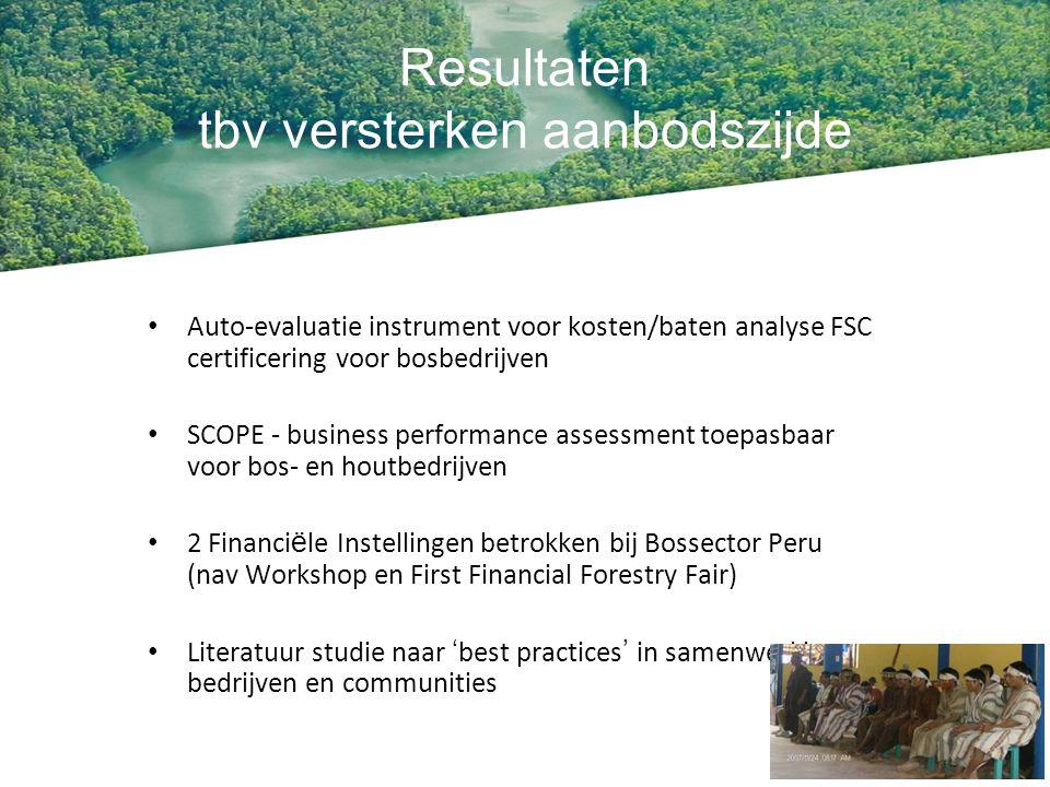 Resultaten tbv versterken aanbodszijde Auto-evaluatie instrument voor kosten/baten analyse FSC certificering voor bosbedrijven SCOPE - business perfor