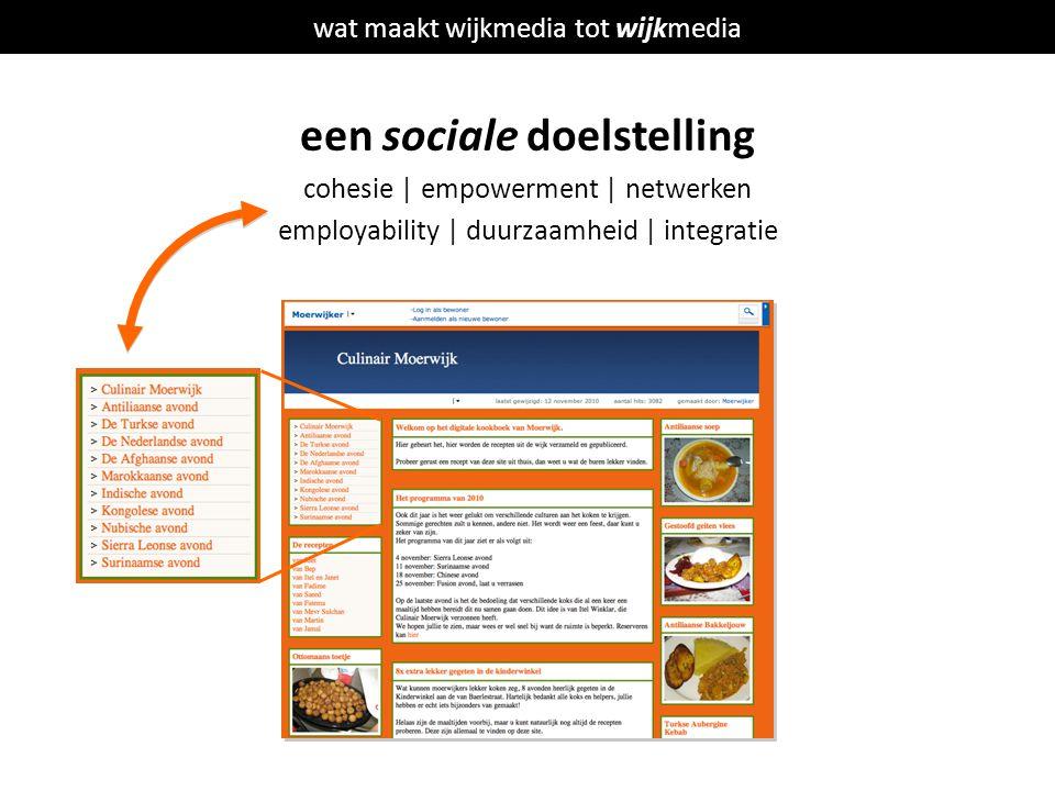 wat maakt wijkmedia tot wijkmedia een sociale doelstelling cohesie | empowerment | netwerken employability | duurzaamheid | integratie