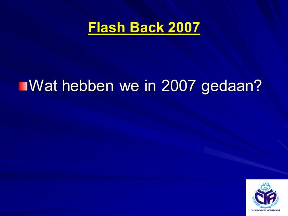 Flash Back 2007 Wat hebben we in 2007 gedaan?